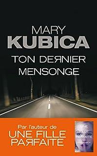 Ton dernier mensonge, Kubica, Mary