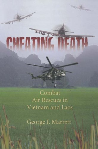 Cheating Death: Combat Rescues in Vietnam and (Rescue Pilot)