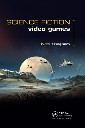 Science Fiction Video Games by A K Peters/CRC Press