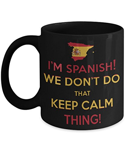 I'm spanish! we don't do that keep calm thing