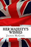 Her Majesty's Wishes, Jackie McCool, 1480029300