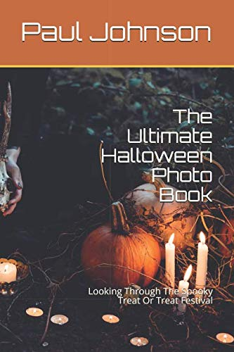 The Ultimate Halloween Photo Book: Looking Through The Spooky Treat Or Treat Festival