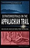 Download Extraterrestrials on the Appalachian Trail: How One Girl Saved Our World from the Universe in PDF ePUB Free Online