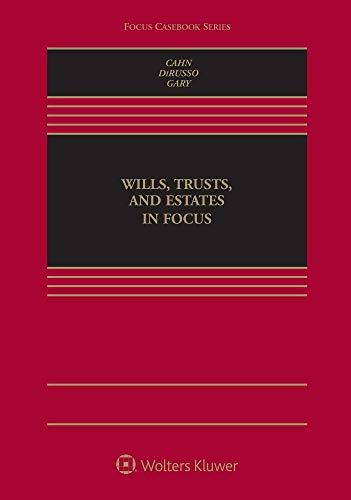 Wills Trusts and Estates in Focus (Aspen Casebook) (Focus Casebook)