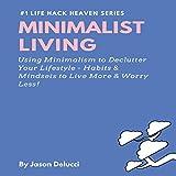Minimalist Living: Using Minimalism to Declutter