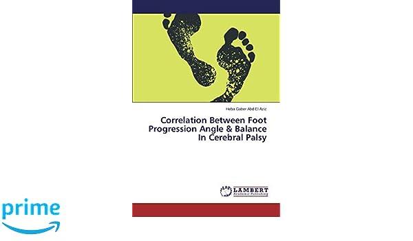 Correlation Between Foot Progression Angle & Balance In Cerebral Palsy: Amazon.es: Heba Gaber Abd El Aziz: Libros en idiomas extranjeros
