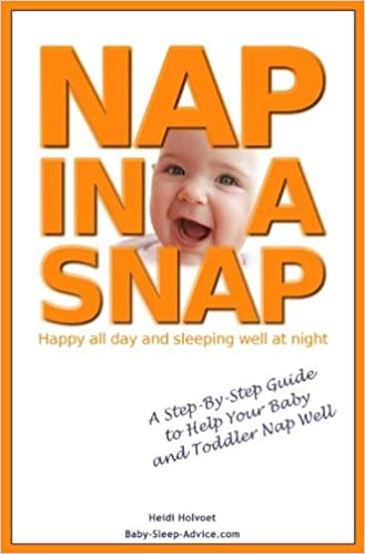 Book Nap in a Snap: A Step-by-Step Guide To Help Your Baby and Toddler Nap Well