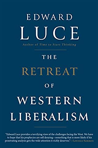 The Retreat of Western Liberalism (Liberalism History)