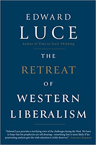 Image result for edward luce the retreat of western liberalism