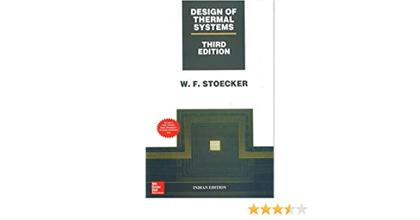 Design Of Thermal Systems Wilbert Stoecker 9781259002397 Amazon Com Books