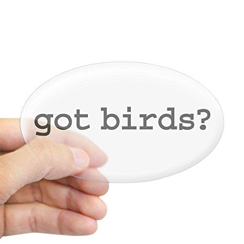 CafePress - Got Birds? Oval Sticker - Oval Bumper Sticker, Euro Oval Car Decal