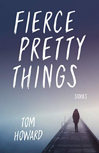 Fierce Pretty Things: Stories (Blue Light Books)