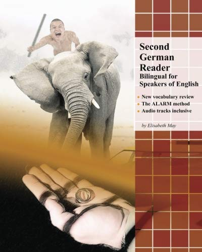 Second German Reader: Bilingual for Speakers of English (Graded German Readers) (Volume 4) (German Edition) (German and