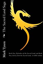 The Sacred Land Saga: Book One, Defenders of the Sacred Land, and Book Two, Exiles from the Sacred Land,  in ONE volume: Volume 1 (The Sacred Land Saga Mega Book)