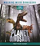 Planet Dinosaur - walking with dinosaurs - the next generation