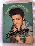 img - for THE ELVIS PRESLEY SCRAPBOOK Solid Gold Memories book / textbook / text book