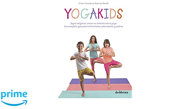 Yogakids: Amazon.es: Chiara Iacomuzio, Maurizio Morelli ...