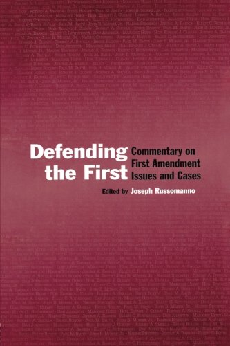 Defending the First: Commentary on First Amendment Issues and Cases (Routledge Communication Series)