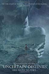 Uncertain Destinies: Hell Hath No Fury... Paperback