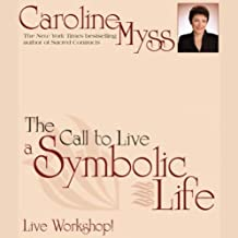 The Call to Live a Symbolic Life