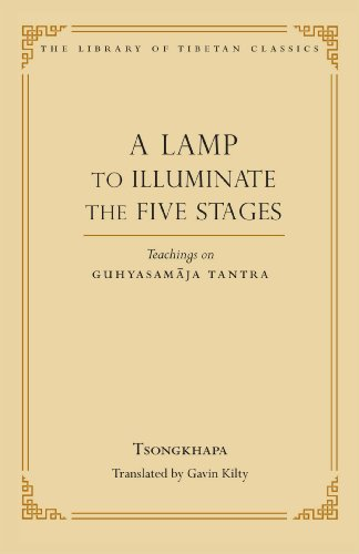 A Lamp to Illuminate the Five Stages: Teachings on Guhyasamaja Tantra (Library of Tibetan Classics Book 15)