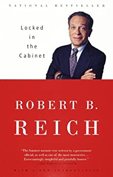 Locked in the Cabinet by [Reich, Robert B.]