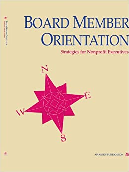 Book Board Member Orientation: Nonprofit: Strategies for Nonprofit Executives