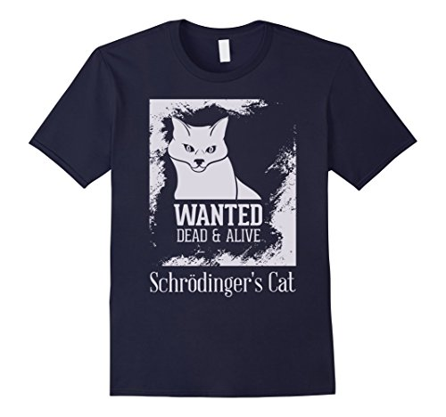 Mens Schrodingers Cat Wanted Dead Alive Play On Words T S...