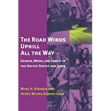 The Road Winds Uphill All the Way: Gender, Work, and Family in the United States and Japan
