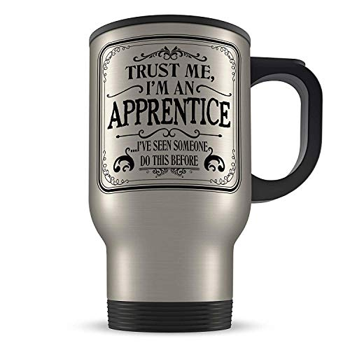 14oz Trust Me I'm an Apprentice I've Seen Someone Do This Before Novelty Aluminium Travel Mug