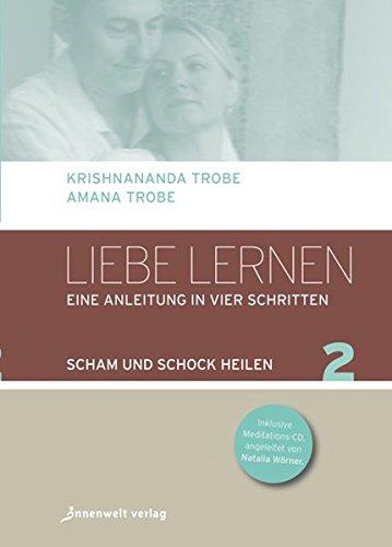Liebe lernen 02: Scham und Schock heilen