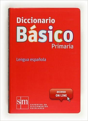 Diccionario Básico Primaria. Lengua española - 9788467552416: Amazon.es: Equipo Pedagógico Ediciones SM: Libros
