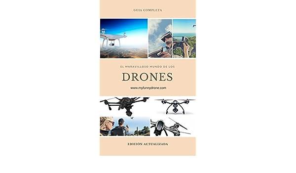 Guía practica. El maravilloso mundo de los drones: Desde ...