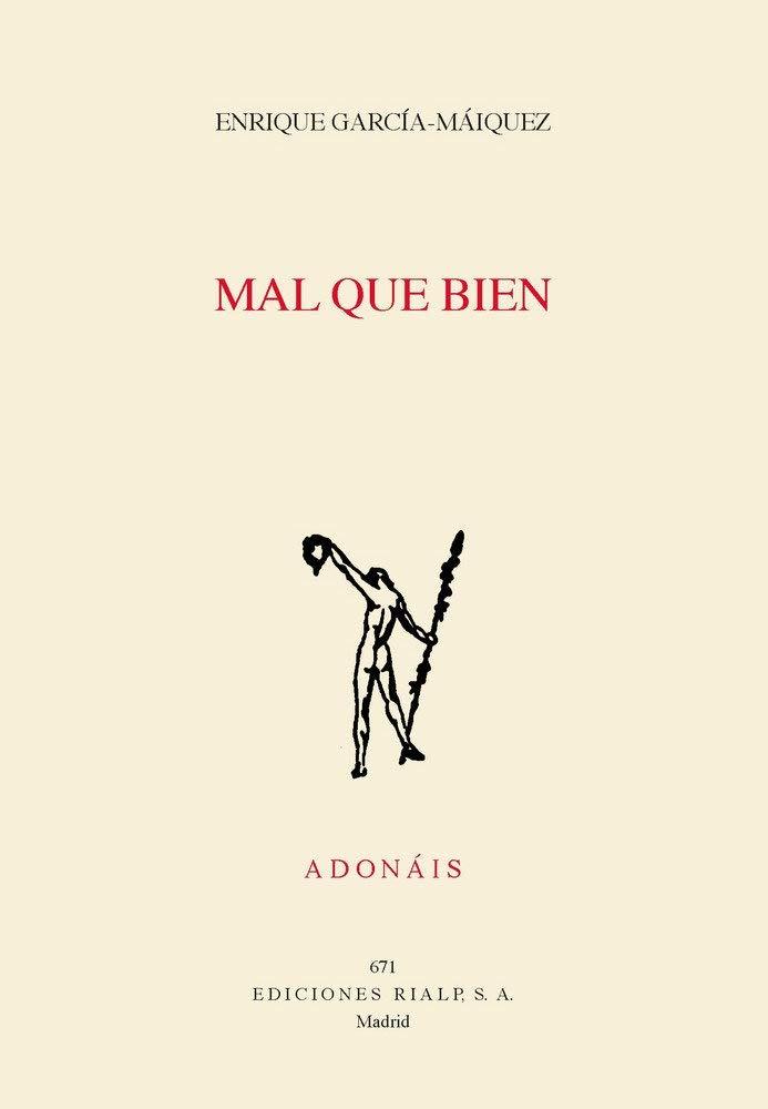 Mal que bien: 671 (Poesía. Adonáis): Amazon.es: García-Máiquez ...