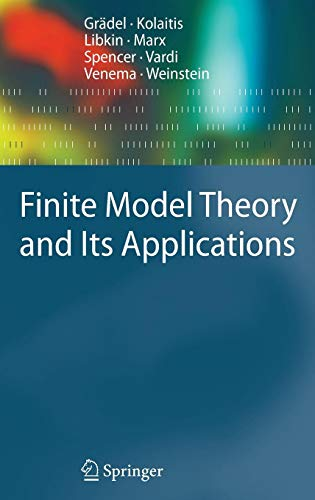 Finite Model Theory and Its Applications (Texts in Theoretical Computer Science. An EATCS Series) (Best Graduate Computer Science Programs)