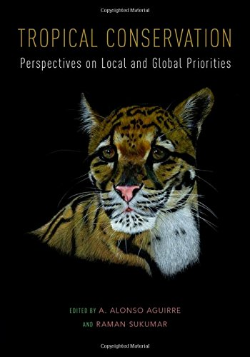 Tropical Conservation: Perspectives on Local and Global Priorities
