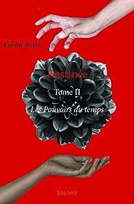 Destinée - Tome II par Emilie Perin