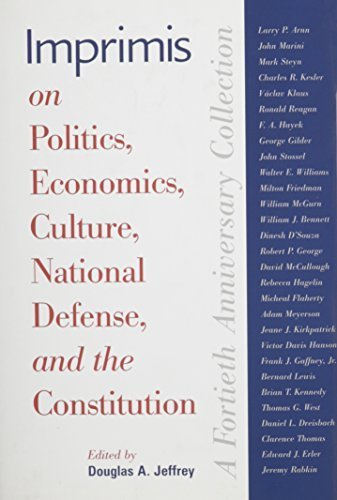 Imprimis On Politics  Economics  Culture  National Defense  And The Constitution  A Fortieth Anniversary Collection  2012 09 30
