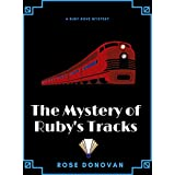The Mystery of Ruby's Tracks (Ruby Dove Mysteries Book 5)