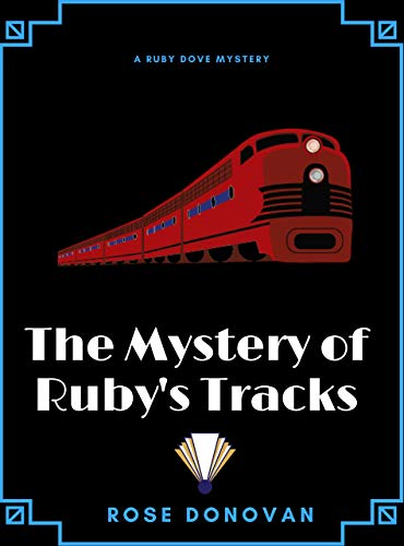 The Mystery of Ruby's Tracks (Ruby Dove Mysteries Book 5) by [Donovan, Rose]