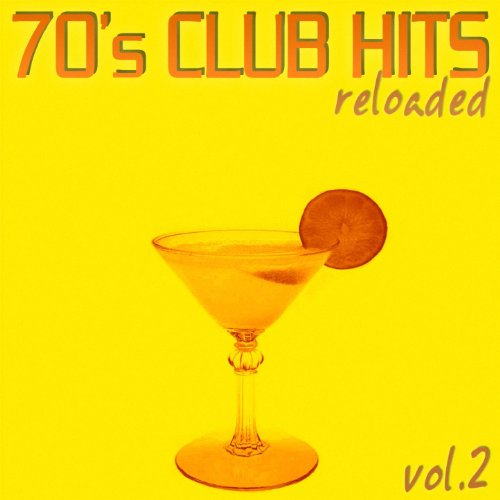 70's Club Hits Reloaded Vol.2 (Best Of Disco, House & Electro -