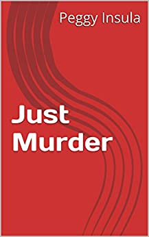 Just Murder by [Insula, Peggy, Hood, Elizabeth]