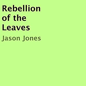 Rebellion of the Leaves Audiobook