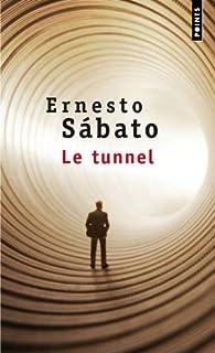 Le tunnel : roman, Sábato, Ernesto