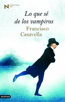 Lo que sé de los vampiros par Casavella