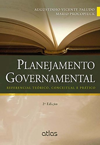 Planejamento Governamental. Referencial Teórico, Conceitual e Prático