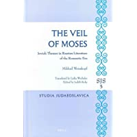 The Veil of Moses: Jewish Themes in Russian Literature of the Romantic Era
