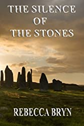 The Silence of the Stones: Will the secrets in the stones destroy a young woman's world?