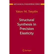 Structural Synthesis in Precision Elasticity