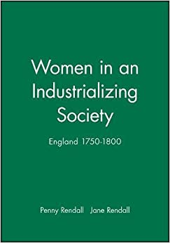 Women in an Industrializing Society: England 1750 - 1880 (Historical Association Studies)